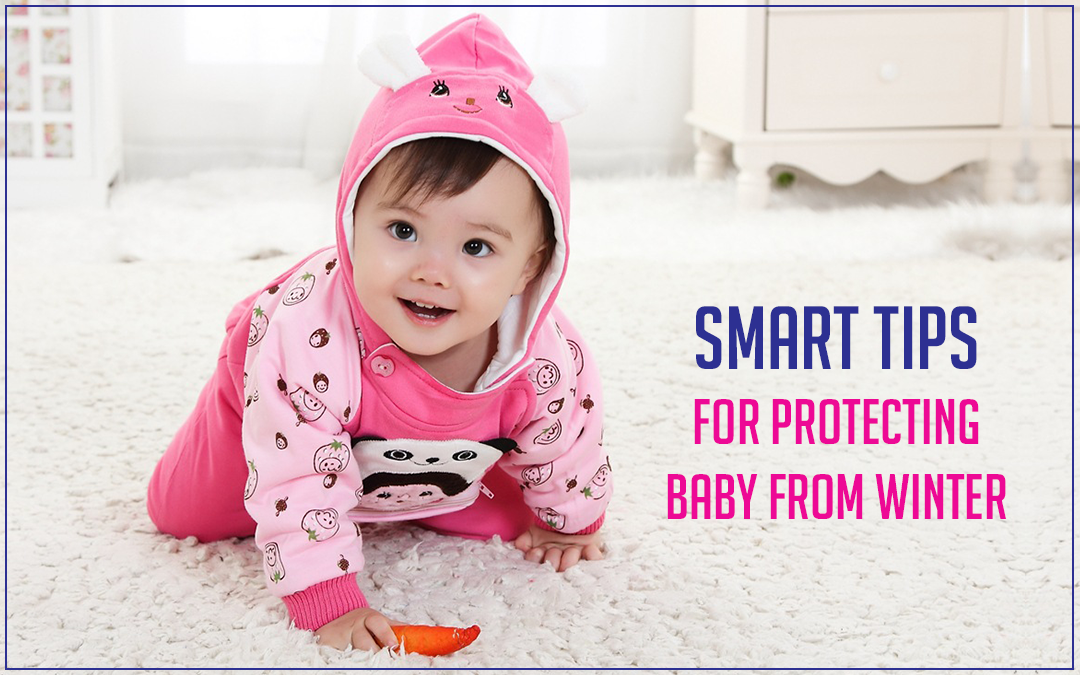Smart Tips For protecting Baby From Winter