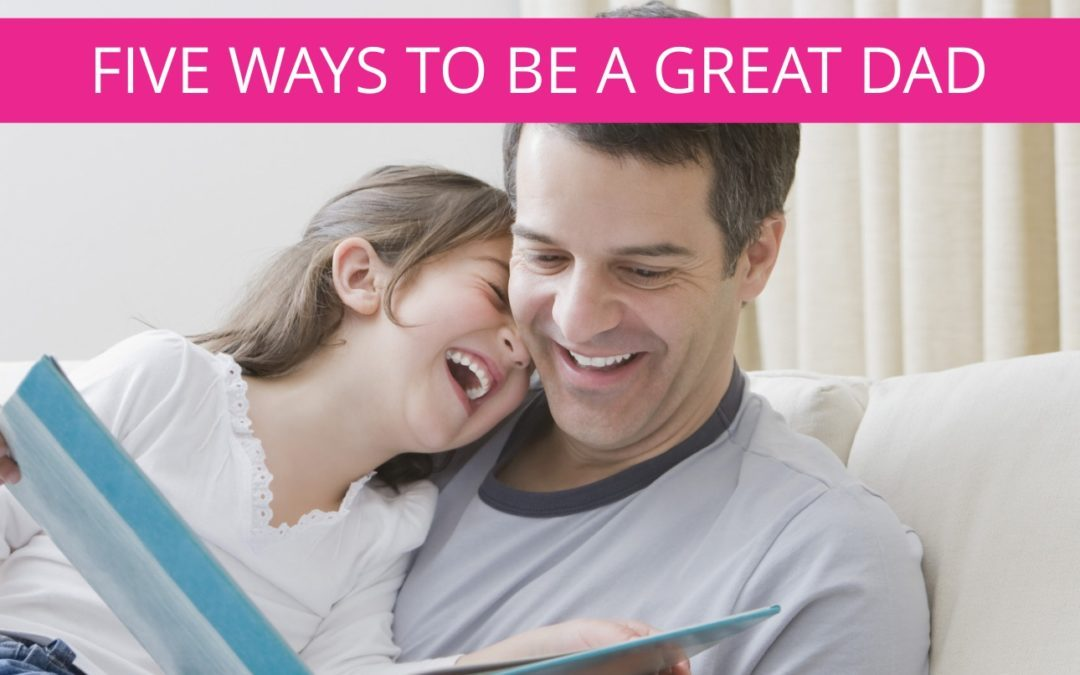 Qualities of a great dad