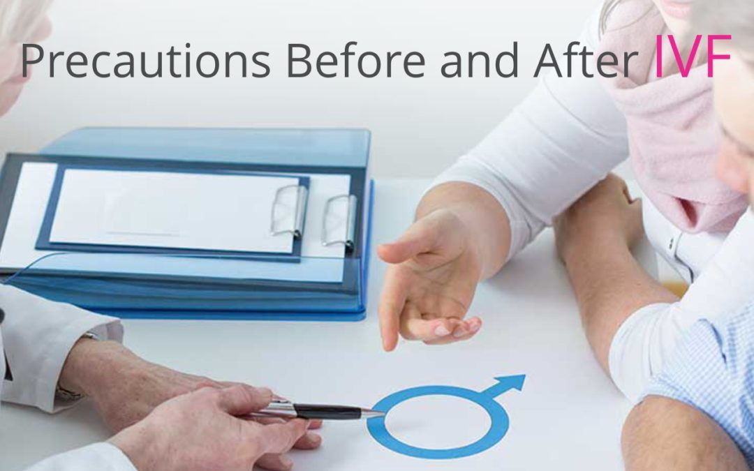 Precautions Before and After IVF