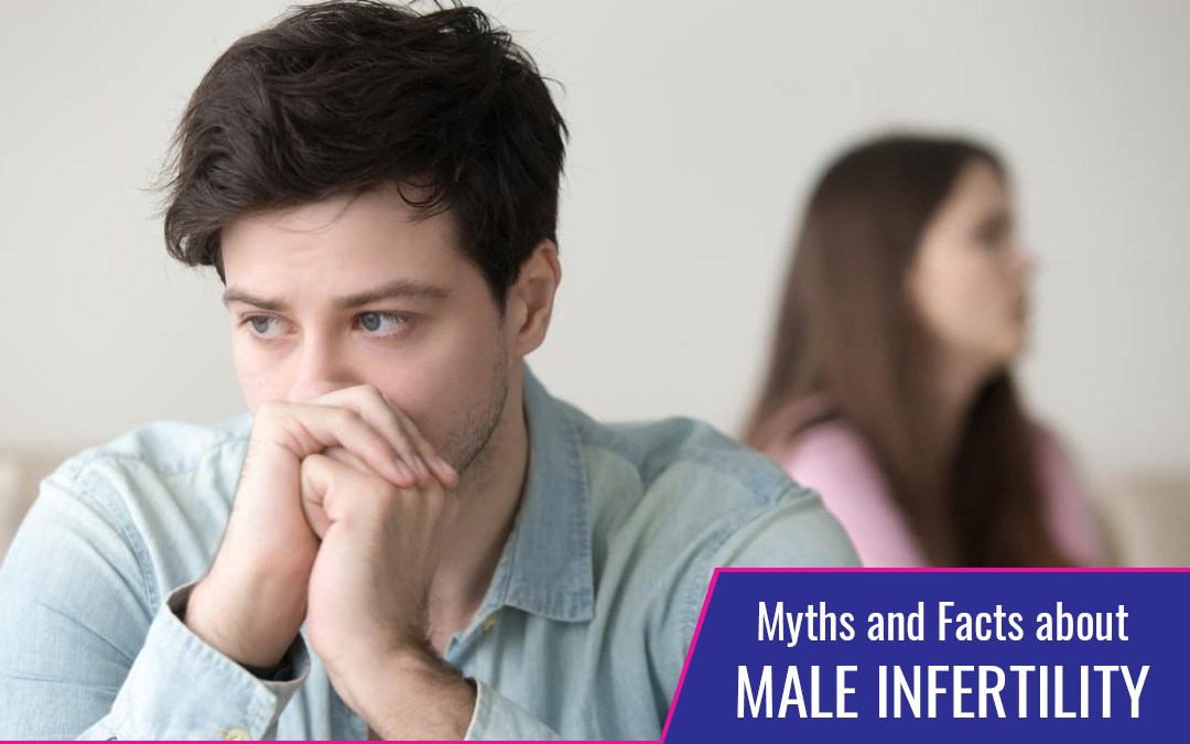 Myths and Facts about Male Infertility
