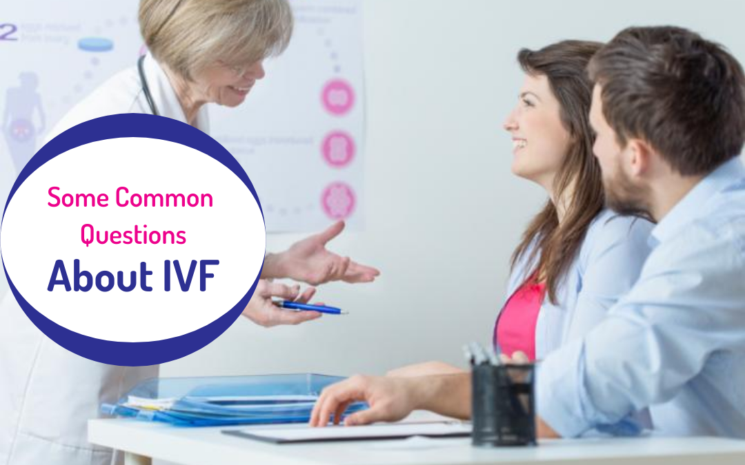Some Common Questions About IVF